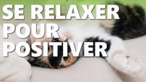 Se relaxer pour positiver
