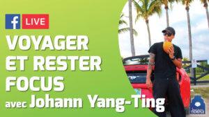 460-LIVE-Johann-Yang-Ting---Voyager-et-rester-FOCUS