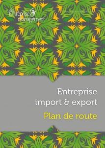 Entreprise import export : le plan de route