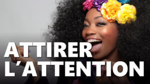 Comment attirer l'attention pour vendre ?