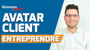 417-connaitre-son-avatar-client-entreprendre