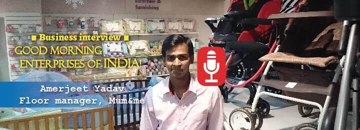 Amerjeet Yadav, floor manager at Mum&Me