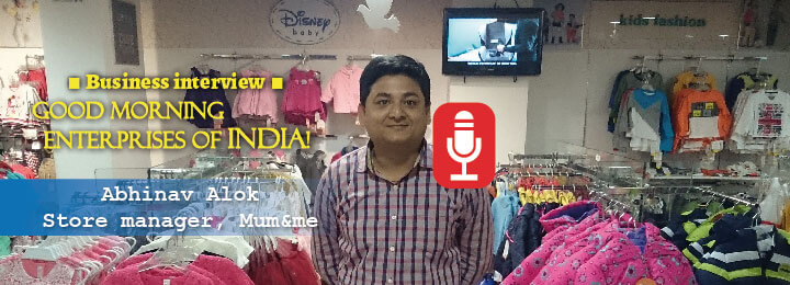 Abhinav Alok, store manager at Mum&Me