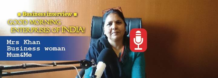 Mrs Shabnam Khan, Mum&Me, interview