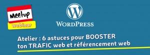 Atelier : 6 astuces pour BOOSTER ton TRAFIC web et référencement web