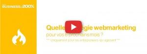 Vidéo : conférence Quelle stratégie webmarketing pour vos 6 prochains mois ?